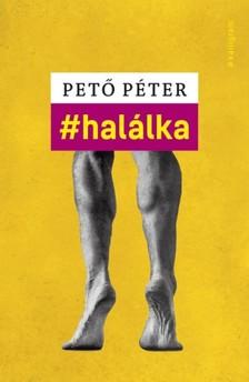 Pető Péter - #halálka [eKönyv: epub, mobi]