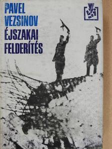 Pavel Vezsinov - Éjszakai felderítés [antikvár]