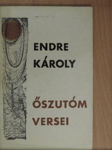 Endre Károly - Őszutóm versei [antikvár]