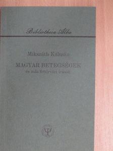 Mikszáth Kálmán - Magyar betegségek [antikvár]