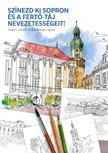 Színezd ki Sopron és a Fertő-táj nevezetességeit! Kreatív színezőkönyv 20 különleges rajzzal