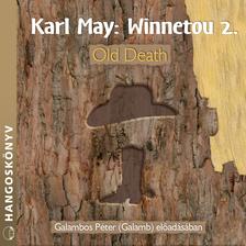 Karl May - Winnetou 2. - Old Death [eHangoskönyv]