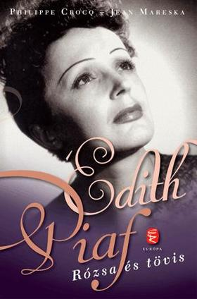 Édith Piaf - Rózsa és tövis
