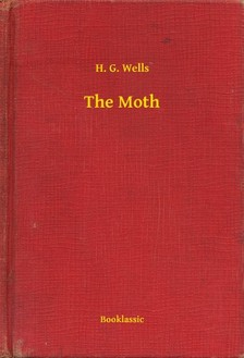 H. G. Wells - The Moth [eKönyv: epub, mobi]