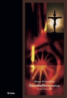 Nagy Krisztina - Szeretethimnusz [eKönyv: epub, mobi]