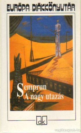 Jorge Semprun - A nagy utazás [antikvár]
