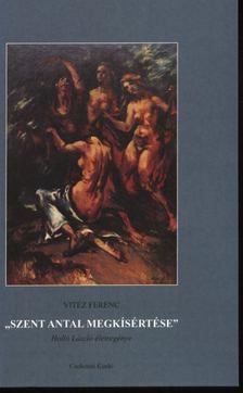 Vitéz Ferenc - Szent Antal megkísértése [antikvár]
