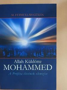 M. Fethullah Gülen - Allah Küldötte Mohammed [antikvár]