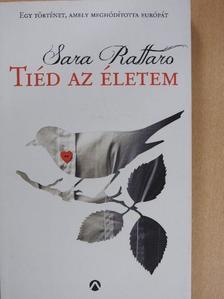 Sara Rattaro - Tiéd az életem [antikvár]