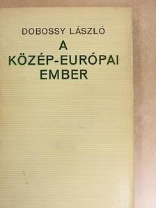 Dobossy László - A közép-európai ember [antikvár]