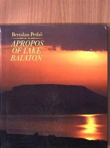 Bertalan Pethő - Apropos of Lake Balaton [antikvár]