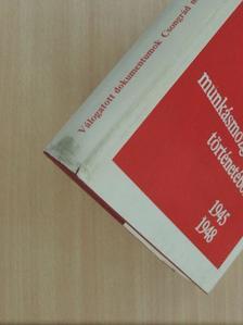 Dégi István - Válogatott dokumentumok Csongrád megye munkásmozgalmának történetéből [antikvár]