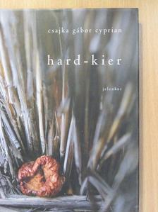 Csajka Gábor Cyprian - Hard-kier [antikvár]