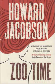 Howard Jacobson - Zoo Time [antikvár]
