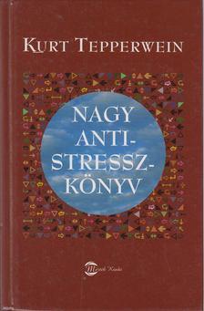Kurt Tepperwein - Nagy antistresszkönyv [antikvár]