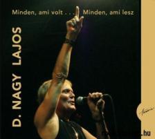 D. Nagy Lajos - MINDEN, AMI VOLT... MINDEN, AMI LESZ CD