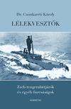 Dr. Csonkaréti Károly - Lélekvesztők - Zseb-tengeralattjárók és egyéb furcsaságok