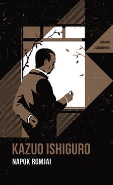 Kazuo Ishiguro - Napok romjai - Helikon Zsebkönyvek 108.