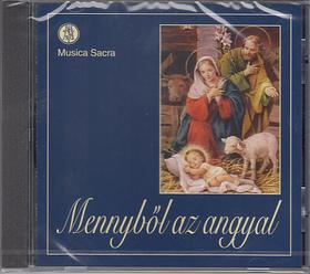 MENNYBŐL AZ ANGYAL CD KARÁCSONYI DALOK A MUSICA SACRA KÓRUS ELŐADÁSÁBAN