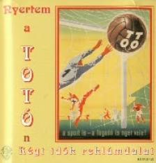 NYERTEM A TOTÓN - RÉGI IDŐK REKLÁMDALAI  CD