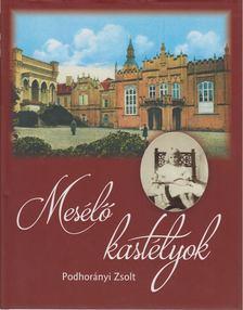 Podhorányi Zsolt - Mesélő kastélyok [antikvár]