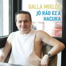 GALLA MIKLÓS - Galla Miklós - Jó rád ez a hacuka (CD)