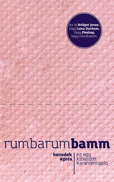 Benedek Ágota - Rumbarumbamm - Ez egy kibaszott karanténnapló