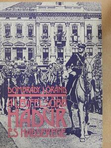 Dombrády Lóránd - A legfelsőbb hadúr és hadserege [antikvár]