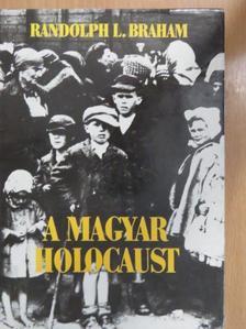 Randolph L. Braham - A magyar holocaust I. (töredék) [antikvár]