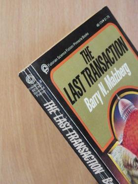 Barry N. Malzberg - The Last Transaction [antikvár]