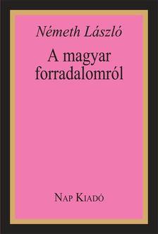 Németh László - A magyar forradalomról [antikvár]