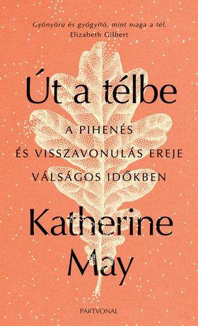 Katherine May - Út a télbe