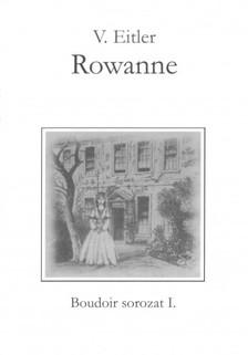 Eitler V. - Rowanne [eKönyv: pdf, epub, mobi]