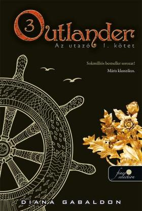 Diana Gabaldon - Outlander 3. - Az utazó I-II. kötet - KEMÉNY BORÍTÓS