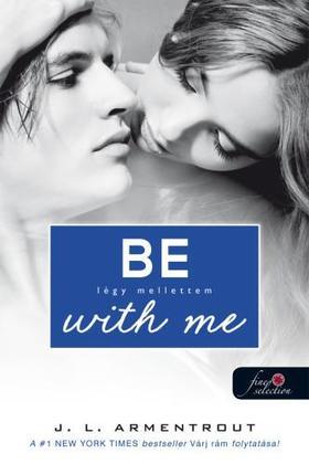 Jennifer L. Armentrout - Be with me - Légy mellettem (Várok rád 2.) - PUHA BORÍTÓS