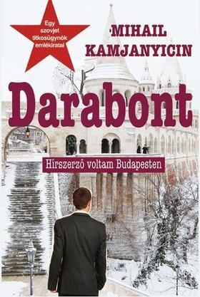 Mihail Kamjanyicin - Darabont - Hírszerző voltam Budapesten [Nyári akció]
