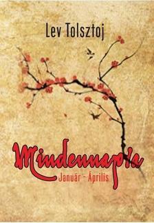 Lev Tolsztoj - Mindennapra Január - Április