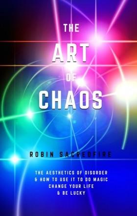 Sacredfire Robin - The Art of Chaos [eKönyv: epub, mobi]