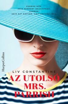 Liv Constantine - Az utolsó Mrs. Parrish [eKönyv: epub, mobi]