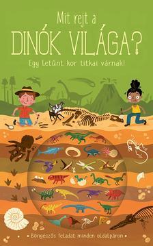 Timothy Knapman - Mit rejt a dinók világa?