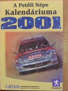 Kolozsvári Grandpierre Emil - A Petőfi Népe Kalendáriuma 2001 [antikvár]