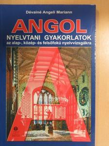 Dévainé Angeli Mariann - Angol nyelvtani gyakorlatok [antikvár]