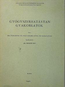 Dr. Iván János - Gyógyszerhatástan gyakorlatok [antikvár]