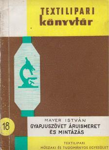 Mayer István - Gyapjúszövet áruismeret és mintázás [antikvár]