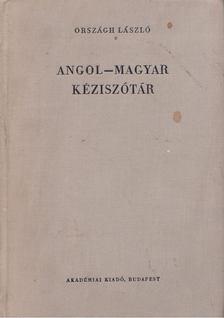 ORSZÁGH LÁSZLÓ - Angol-magyar kéziszótár [antikvár]