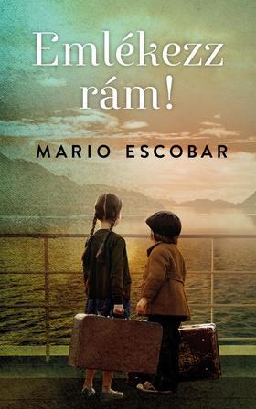 Mario Escobar - Emlékezz rám!