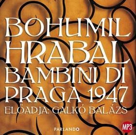 Bohumil Hrabal - BAMBINI DI PRAGA 1947 - HANGOSKÖNYV - CD