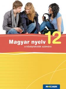 MS-2373 Magyar nyelv a középiskolák számára 12.o. (Digitális hozzáféréssel)
