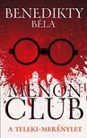 Benedikty Béla - Menon Club - A Teleki-merénylet