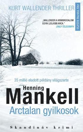 Henning Mankel - Arctalan gyilkosok